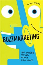 buzzmarketing cover Book Review: Buzzmarketing: Get People to Talk About Your Stuff